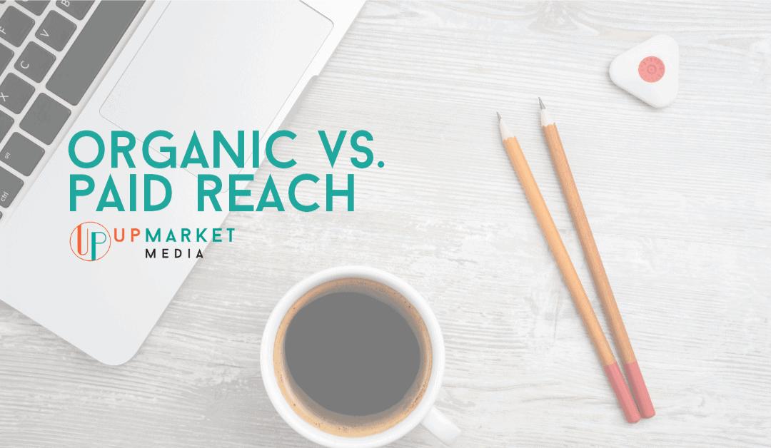 Organic Reach vs Paid Reach on Facebook