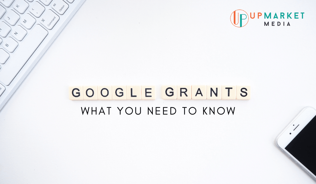 Google Ads Grants: What You Need to Know
