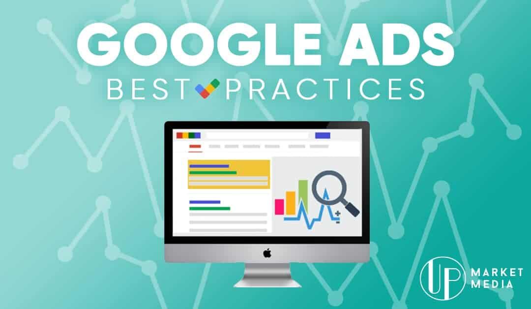 Google Ads Best Practices | UP Market Media